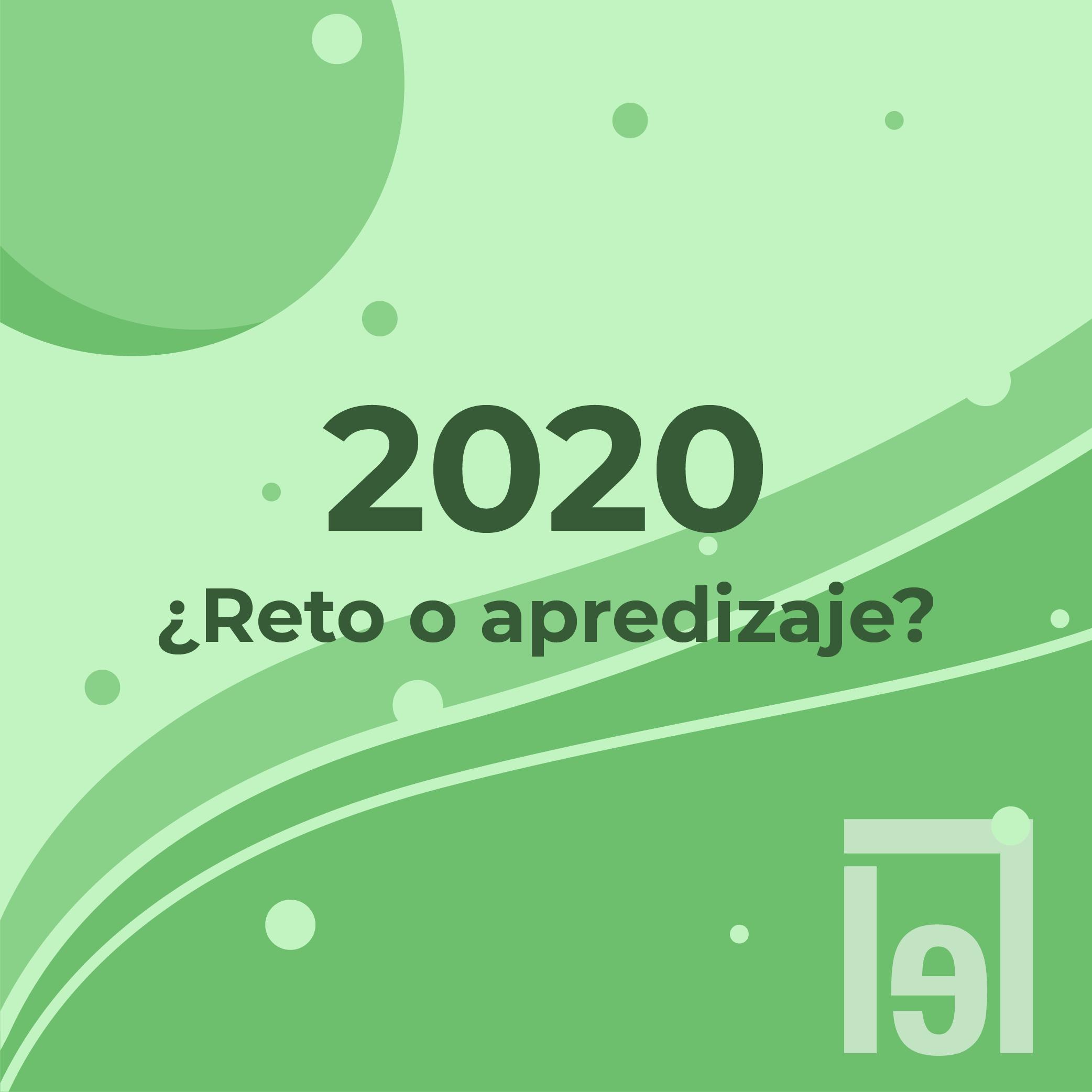 2020 ¿Reto o aprendizaje?